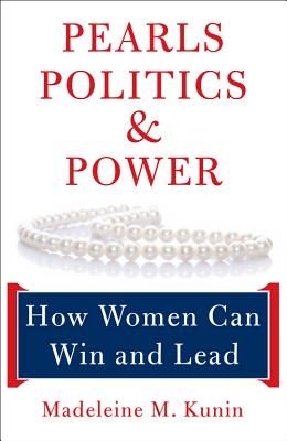 Pearls, Politics, and Power: How Women Can Win and Lead Cover Image