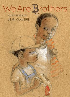 We Are Brothers by Yves Nadon and Jean Claverie