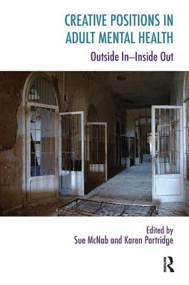 Creative Positions in Adult Mental Health: Outside In-Inside Out (Systemic Thinking and Practice) Cover Image