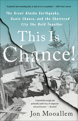 This Is Chance!: The Great Alaska Earthquake, Genie Chance, and the Shattered City She Held Together Cover Image