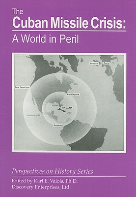 The Cuban Missile Crisis: A World in Peril (Perspectives on History (Discovery)) Cover Image