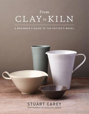 From Clay to Kiln: A Beginner's Guide to the Potter's Wheel Cover Image