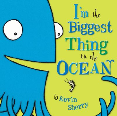 Cover for I'm the Biggest Thing in the Ocean!