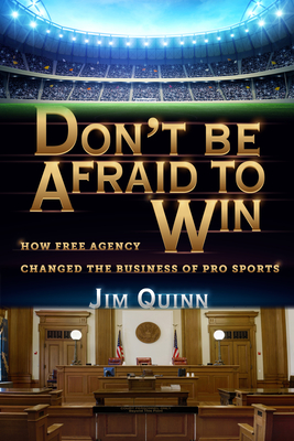 Don't Be Afraid to Win: How Free Agency Changed the Business of Pro Sports Cover Image