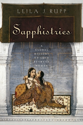 Sapphistries: A Global History of Love Between Women (Intersections) Cover Image