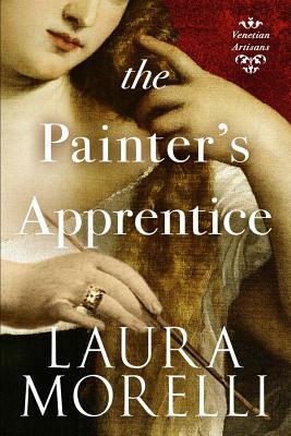 The Painter's Apprentice: A Novel of 16th-Century Venice (Venetian Artisans #1) Cover Image