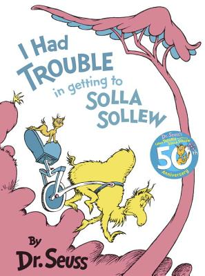 I Had Trouble in Getting to Solla Sollew (Classic Seuss) Cover Image