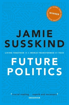Future Politics: Living Together in a World Transformed by Tech Cover Image
