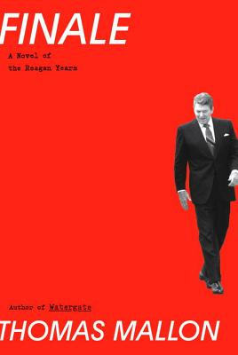 Finale: A Novel of the Reagan Years Cover Image
