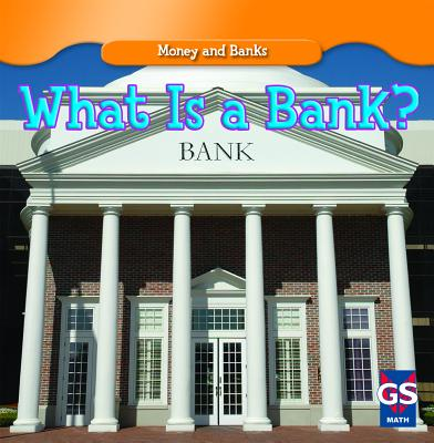 What Is a Bank? (Money and Banks (Library)) Cover Image