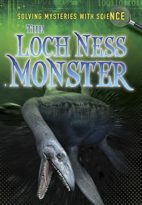 The Loch Ness Monster (Ignite: Solving Mysteries with Science) Cover Image