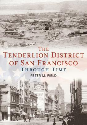 The Tenderloin District of San Francisco Through Time Cover Image