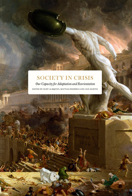Society in Crisis: Our Capacity for Adaptation and Reorientation Cover Image