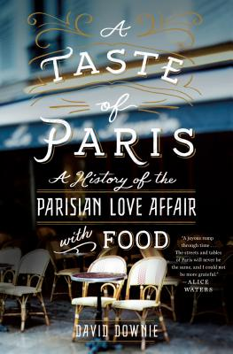 A Taste of Paris: A History of the Parisian Love Affair with Food Cover Image