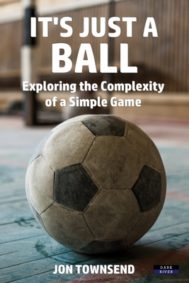 It's Just a Ball: Exploring the Complexity of a Simple Game Cover Image