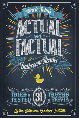 Uncle John's Actual and Factual Bathroom Reader (Uncle John's Bathroom Reader Annual #31) Cover Image