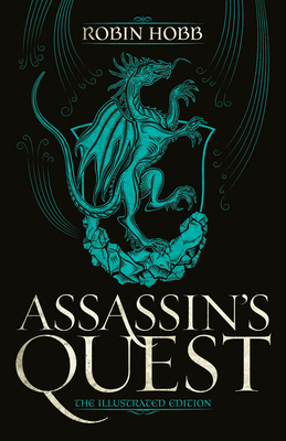 Assassin's Quest (The Illustrated Edition): The Illustrated Edition (Farseer Trilogy #3) Cover Image
