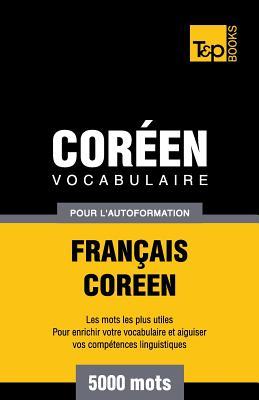 Vocabulaire Français-Coréen pour l'autoformation - 5000 mots (French Collection #88) Cover Image