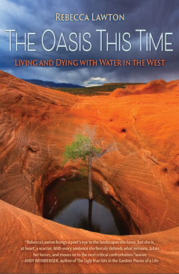 The Oasis This Time: Living and Dying with Water in the West Cover Image