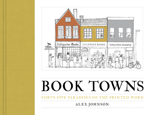Book Towns: Forty Five Paradises of the Printed Word Cover Image