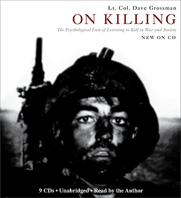 On Killing: The Psychological Cost of Learning to Kill in War and Society Cover Image