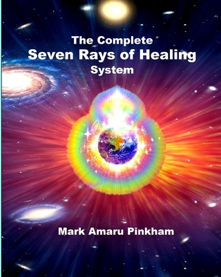 The Complete Seven Rays of Healing System Cover Image