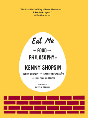 Eat Me: The Food and Philosophy of Kenny Shopsin: A Cookbook Cover Image