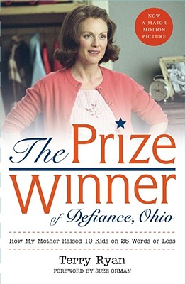 The Prize Winner of Defiance, Ohio: How My Mother Raised 10 Kids on 25 Words or Less Cover Image