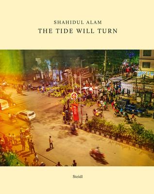 Shahidul Alam: The Tide Will Turn Cover Image
