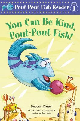 You Can Be Kind, Pout-Pout Fish! (A Pout-Pout Fish Reader #3) Cover Image
