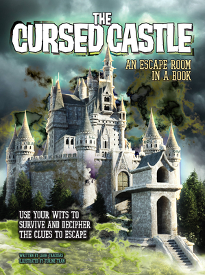The Cursed Castle: An Escape Room in a Book: Use Your Wits to Survive and Decipher the Clues to Escape Cover Image