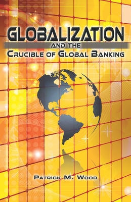 Globalization and the Crucible of Global Banking Cover Image