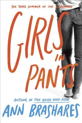 Girls in Pants: The Third Summer of the Sisterhood (The Sisterhood of the Traveling Pants #3) Cover Image