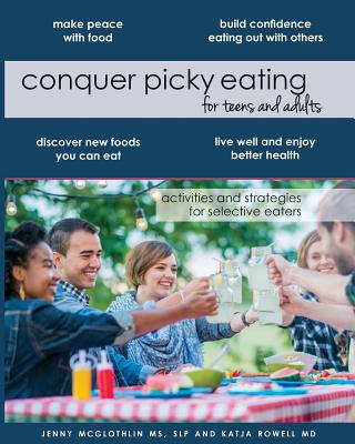 Conquer Picky Eating for Teens and Adults: Activities and Strategies for Selective Eaters Cover Image