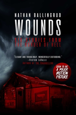 Wounds: Six Stories from the Border of Hell Cover Image