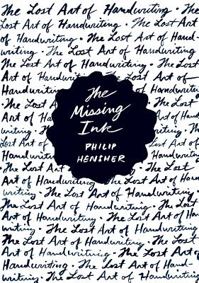The Missing Ink: The Lost Art of Handwriting Cover Image