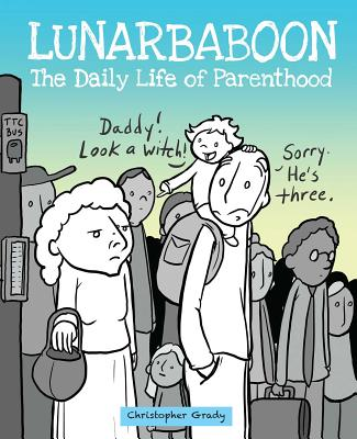 Lunarbaboon: The Daily Life of Parenthood Cover Image