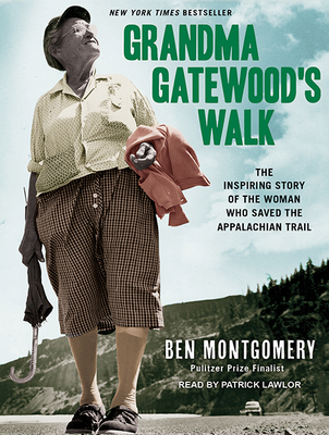 Grandma Gatewood's Walk: The Inspiring Story of the Woman Who Saved the Appalachian Trail Cover Image