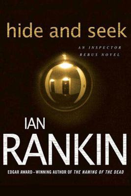 Hide and Seek: An Inspector Rebus Novel (Inspector Rebus Novels #2) Cover Image
