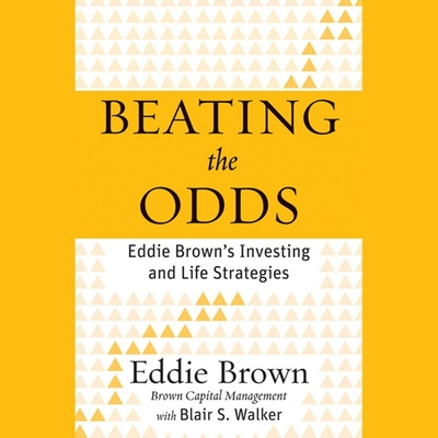 Beating the Odds Lib/E: Eddie Brown's Investing and Life Strategies Cover Image