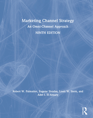 Marketing Channel Strategy: An Omni-Channel Approach Cover Image