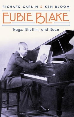 Eubie Blake: Rags, Rhythm, and Race Cover Image