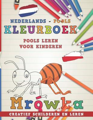 Kleurboek Nederlands - Pools I Pools Leren Voor Kinderen I Creatief Schilderen En Leren Cover Image