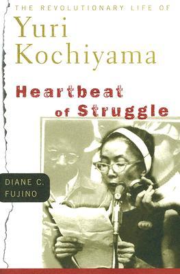 Heartbeat of Struggle: The Revolutionary Life of Yuri Kochiyama (Critical American Studies) Cover Image