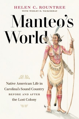 Manteo's World: Native American Life in Carolina's Sound Country before and after the Lost Colony Cover Image