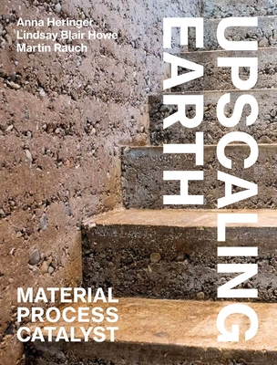 Upscaling Earth: Material, Process, Catalyst Cover Image