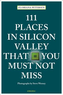 111 Places in Silicon Valley That You Must Not Miss Cover Image