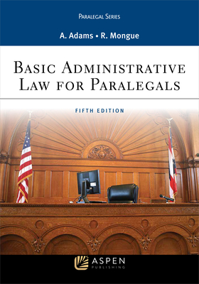 Basic Administrative Law for Paralegals (Aspen Paralegal) Cover Image