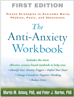 The Anti-Anxiety Workbook: Proven Strategies to Overcome Worry, Phobias, Panic, and Obsessions (The Guilford Self-Help Workbook Series) cover