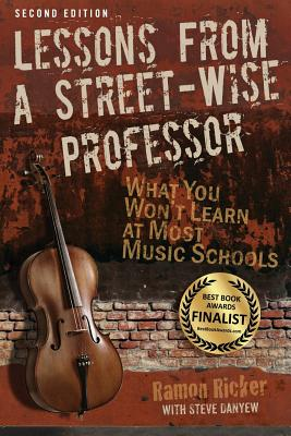 Lessons from a Street-Wise Professor: What You Won't Learn at Most Music Schools Cover Image